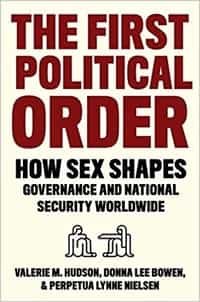 The First Political Order: How Sex Shapes Governance and National Security Worldwide