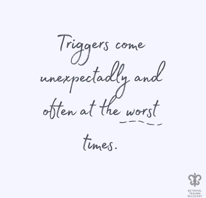 Understanding & Managing Triggers When Faced With Betrayal